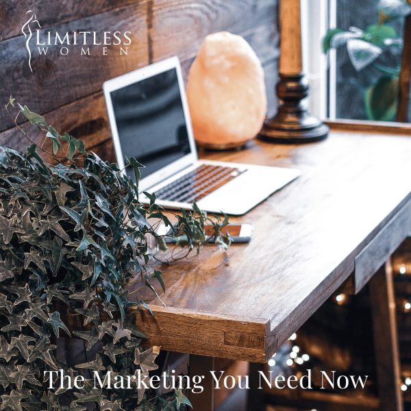 The Marketing You Need Now